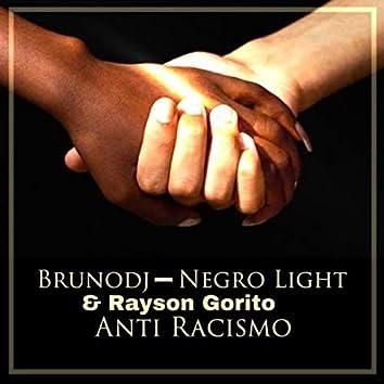 Anti Racismo (feat. Negro Light & Rayson Goorito)