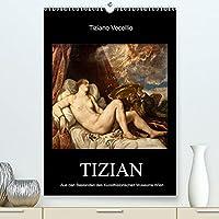 Tiziano Vecellio - Tizian (Premium, hochwertiger DIN A2 Wandkalender 2022, Kunstdruck in Hochglanz): Meisterwerke von Tizian (Monatskalender, 14 Seiten )
