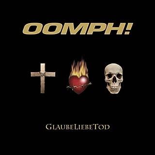 Glaube Liebe Tod - Oomph!