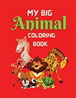 My Big Animal Coloring book: Best Coloring Book for Kids, Educational Coloring Book, Great Gift for Boys & Girls