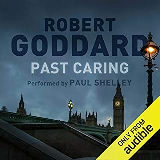 Past Caring                   By:                                                                                                                                 Robert Goddard                               Narrated by:                                                                                                                                 Paul Shelley                      Length: 19 hrs and 37 mins     242 ratings     Overall 4.4