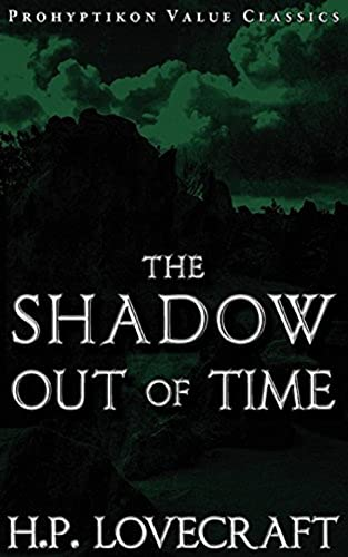 The Shadow Out of Time-Horror Classic(Annotated) (Illustrated) (English Edition)