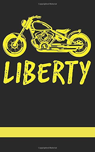 Liberty: Journal and Composition Notebook for Motorsport Libertarians, Voluntaryists, Ancaps, Minarchists, and Biker Liberty folk who love ... Choppers, moto, motorbike, and the Bikelife.