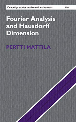 Fourier Analysis and Hausdorff Dimension (Cambridge Studies in Advanced Mathematics, Band 150)