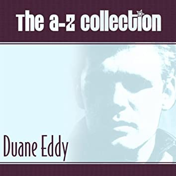 The A-Z Collection: Duane Eddy