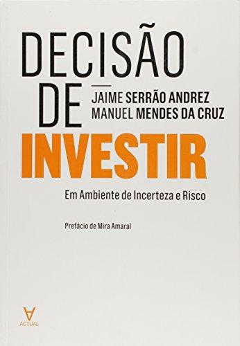 Decisão de Investimento: em Ambiente de Incerteza e Risco