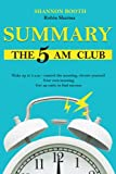 Summary the 5am club: Wake Up At 5 A.m - Control The Morning, Elevate Yourself   Your Own Morning   Get Up Early To Find Success