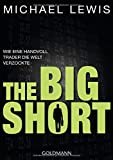 The Big Short: Wie eine Handvoll Trader die Welt verzockte - Michael Lewis