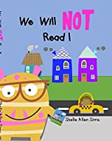We Will Not Read