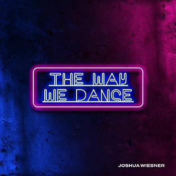 The Way We Dance