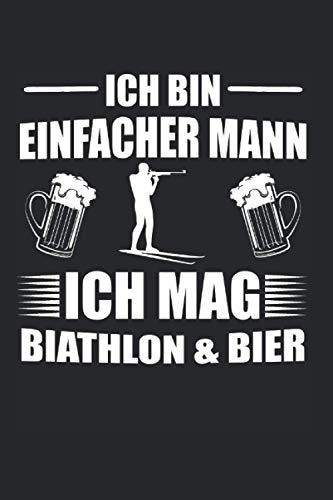 Ich Bin Einfacher Mann Ich Mag Biathlon & Bier: Biathlon Bier & Biathlet Notizbuch 6'x9' Zielscheibe Geschenk für Skifahren & Schießstand