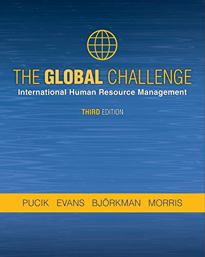 Compare Textbook Prices for THE GLOBAL CHALLENGE: International Human Resource Management, third edition 3 Edition ISBN 9780983332497 by PUCIK,EVANS,BJORKMAN