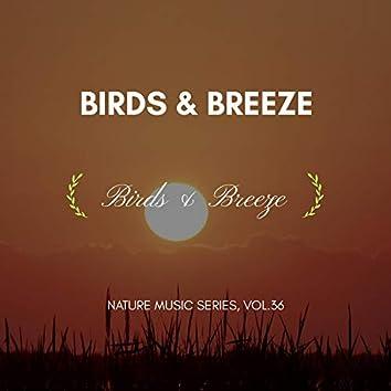 Birds & Breeze - Nature Music Series, Vol.36