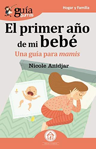 GuíaBurros El primer año de mi bebé: Una Guía para