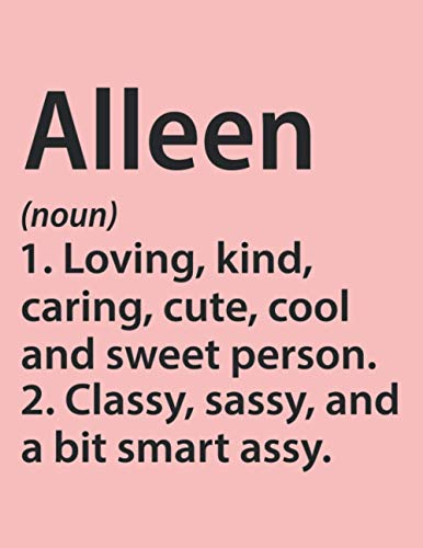 Alleen Loving, kind, caring, cute, cool and sweet person: Definition Personalized Name Funny Sketchbook Gift, Gift for Alleen, Personalized Alleen Name Gift Idea Notebook