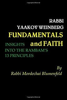 Fundamentals and Faith: Insights into the Rambam's 13 Principles
