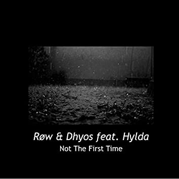 Not the First Time (feat. Hylda)