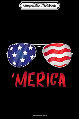 Composition Notebook: Merica USA Flag 4th of July Sunglasses Outfit Women Men Gift  Journal/Notebook Blank Lined Ruled 6x9 100 Pages