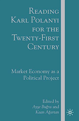 Reading Karl Polanyi for the Twenty-First Century: Market Economy as a Political Project