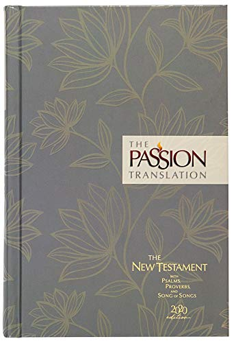 The Passion Translation New Testament (2020 Edition) HC Floral: With Psalms, Proverbs, and Song of Songs (Hardcover) – A Perfect Gift for Confirmation, Holidays, and More