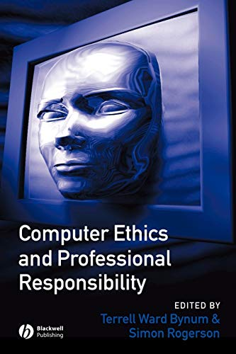 Compare Textbook Prices for Computer Ethics and Professional Responsibility 1 Edition ISBN 9781855548459 by Bynum, Terrell Ward,Rogerson, Simon