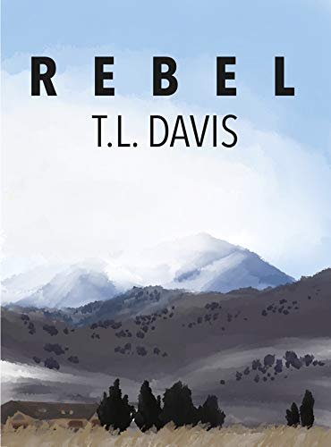 REBEL: The Last American Novel by [T.L. Davis]