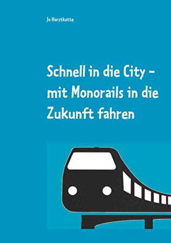 Schnell in die City: mit Monorails in die Zukunft
