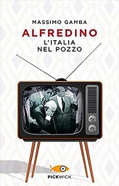 Alfredino: L'Italia nel pozzo