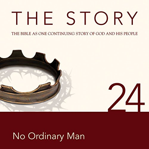 The Story Audio Bible - New International Version, NIV: Chapter 24 - No Ordinary Man cover art