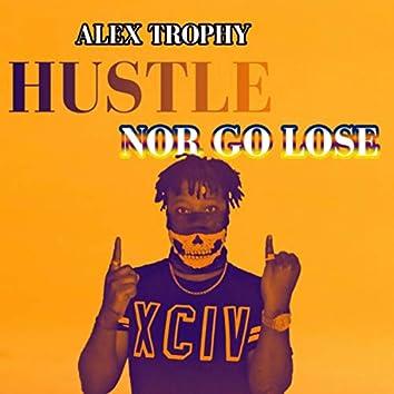 hustle nor go lose