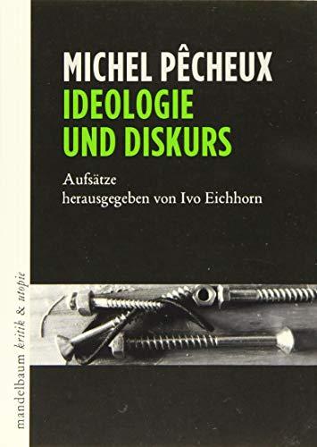 Ideologie und Diskurs: Aufsätze (kritik & utopie)