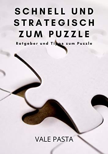 Schnell und strategisch zum Puzzle: Ratgeber und Tipps zum Puzzeln