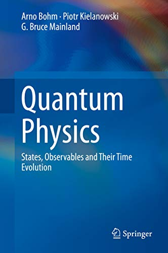 Quantum Physics: States, Observables and Their Time Evolution (English Edition)
