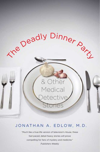 Deadly Dinner Party: And Other Medical Detective Stories