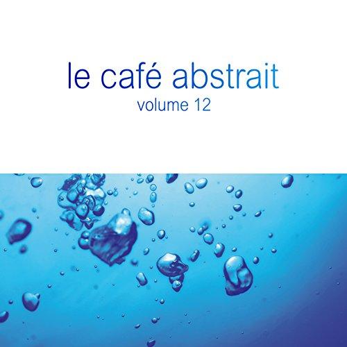 Le Cafe Abstrait Vol.12