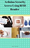 Arduino Security Access Using RFID Reader (English Edition)