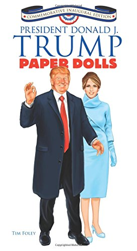 President Donald J. Trump Paper Dolls: Commemorative Inaugural Edition (Dover Paper Dolls)