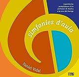 Simfonies d'aula: Experiències pedagògiques d'un professor de música a la vora del Montgó (Recursos didàctics)