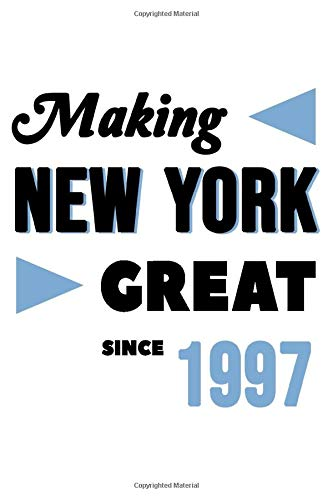 Making New York Great Since 1997: College Ruled Journal or Notebook (6x9 inches) with 120 pages