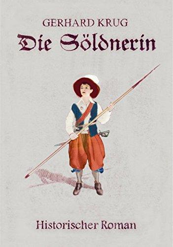 Die Söldnerin: Historischer Roman
