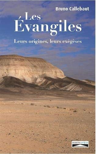 Les Evangiles. Leurs origines, leurs exégèses
