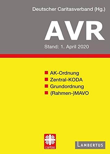 AVR Buchausgabe 2020: Richtlinien für Arbeitsverträge in den Einrichtungen des Deutschen Caritasverbandes (AVR)