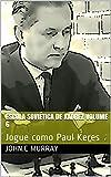 Escola Soviética de Xadrez volume 6: Jogue como Paul Keres (Portuguese Edition)