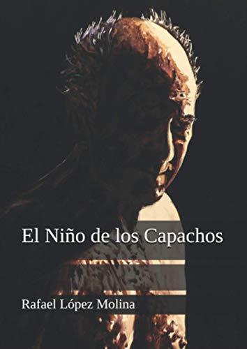 El niño de los capachos (Spanish Edition)
