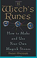 A Witch's Runes: How to Make and Use Your Own Magick Stones by Susan Sheppard(2000-06-01)