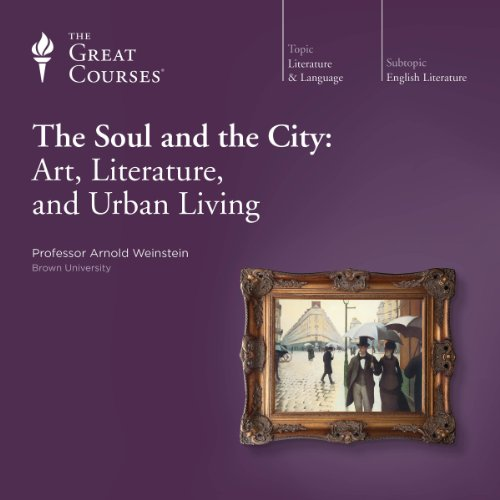 The Soul and the City: Art, Literature, and Urban Living cover art