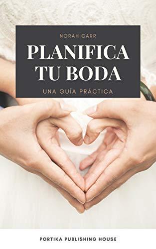 PLANIFICA TU BODA: Una guía práctica