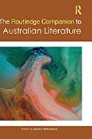 The Routledge Companion to Australian Literature (Routledge Literature Companions)