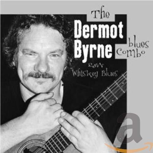 Dermot Byrne - Raw Whiskey Blues