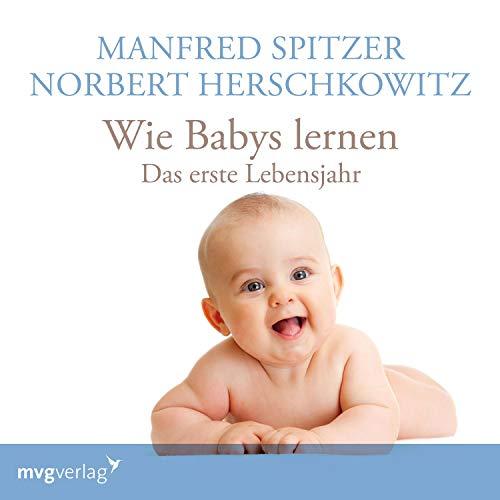 Wie Babys lernen - das erste Jahr                   Autor:                                                                                                                                 Manfred Spitzer,                                                                                        Norbert Herschkowitz                               Sprecher:                                                                                                                                 Manfred Spitzer,                                                                                        Norbert Herschkowitz                      Spieldauer: 1 Std. und 10 Min.     4 Bewertungen     Gesamt 5,0